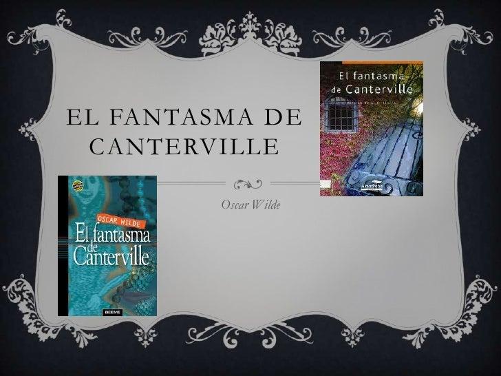 EL FANTASMA DE CANTERVILLE         Oscar Wilde