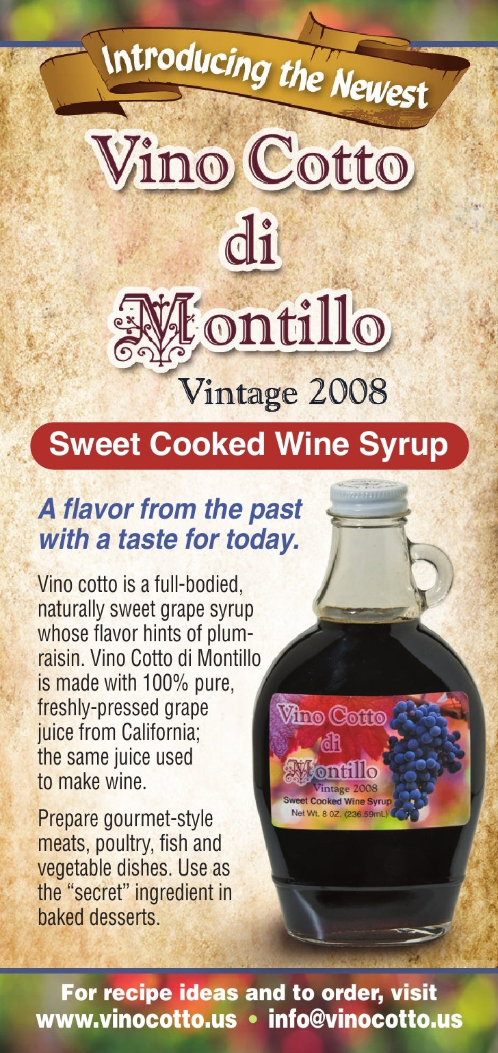 Sweet Cooked Wine Syrup A flavor from the past with a taste for today. Vino cotto is a full-bodied, naturally sweet grape ...