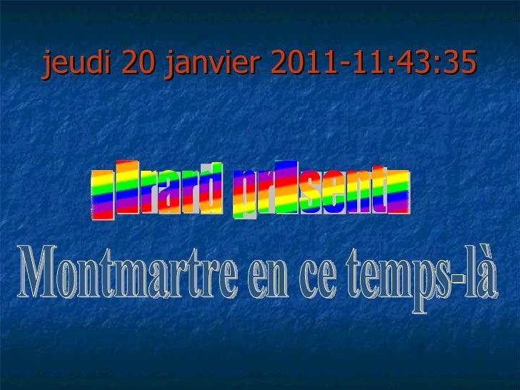 jeudi 20 janvier 2011 - 11:43:12 Montmartre en ce temps-là