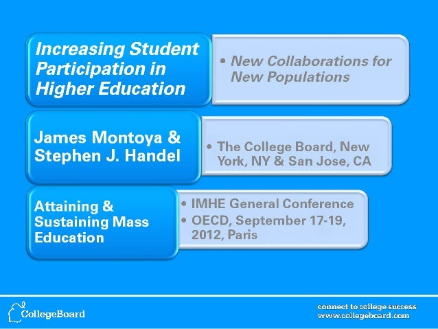 Increasing Student Participation in Higher Education: New Collaborations for New Populations - James Montoya & Stephen J. Handel