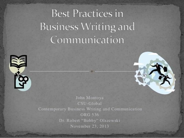 "John Montoya CSU-Global Contemporary Business Writing and Communication ORG 536 Dr. Robert ""Bobby"" Olszewski November 23, ..."