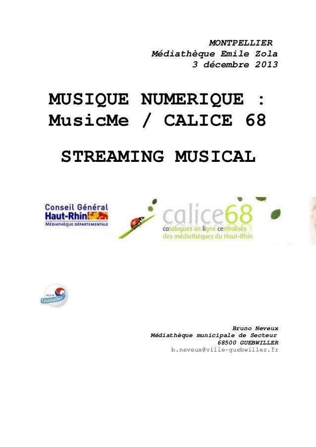 MONTPELLIER Médiathèque Emile Zola 3 décembre 2013  MUSIQUE NUMERIQUE : MusicMe / CALICE 68 STREAMING MUSICAL  Bruno Neveu...