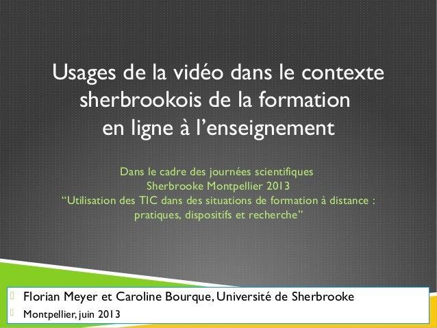 Usages de la vidéo dans le contexte sherbrookois de la formation en ligne à l'enseignement  Florian Meyer et Caroline Bou...