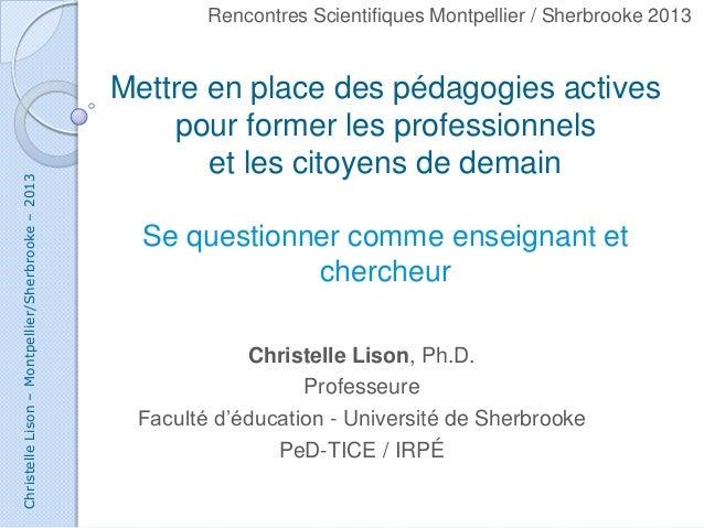 ChristelleLison–Montpellier/Sherbrooke–2013 Mettre en place des pédagogies actives pour former les professionnels et les c...