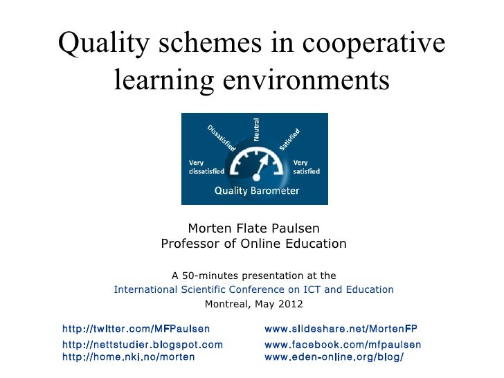 Quality schemes in cooperative    learning environments                       Morten Flate Paulsen                   Profe...