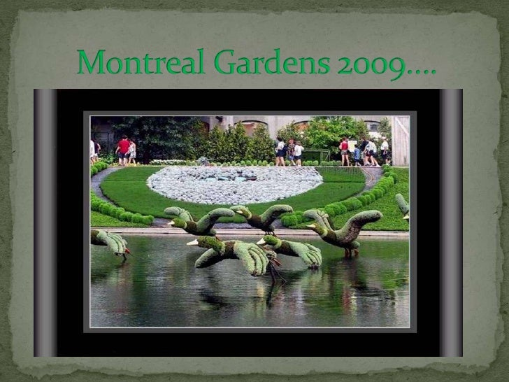 Montreal Gardens 2009