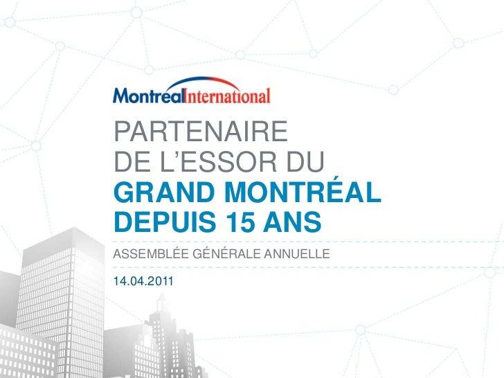 PARTENAIREDE L'ESSOR DUGRAND MONTRÉALDEPUIS 15 ANSASSEMBLÉE GÉNÉRALE ANNUELLE14.04.2011