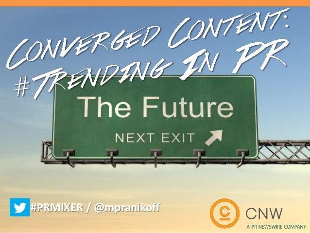 Converged Content: #Trending in PR
