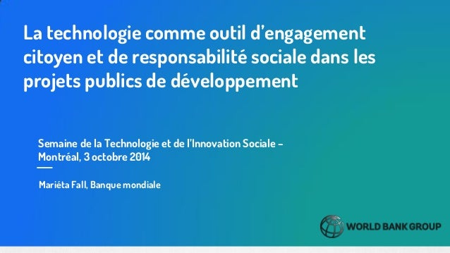 Semaine de la Technologie et de l'Innovation Sociale – Montréal, 3 octobre 2014  La technologie comme outil d'engagement c...