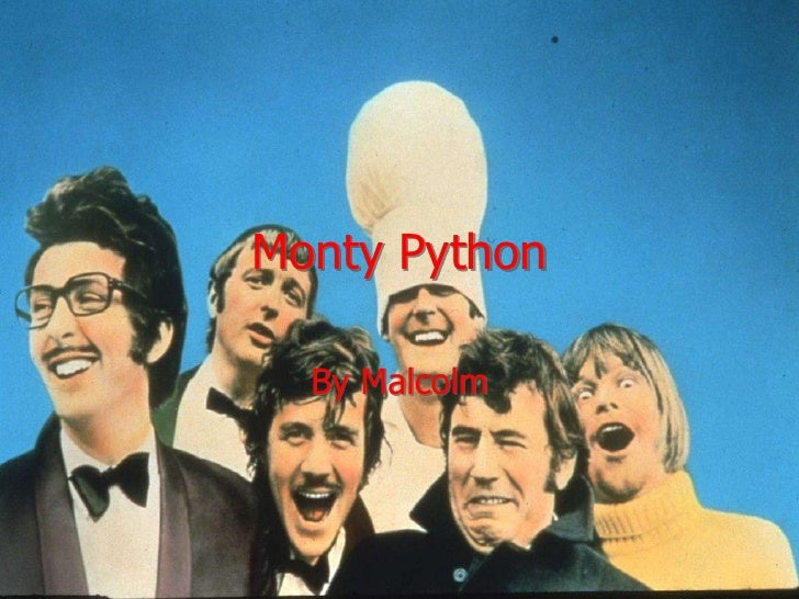 Monty Python  By Malcolm