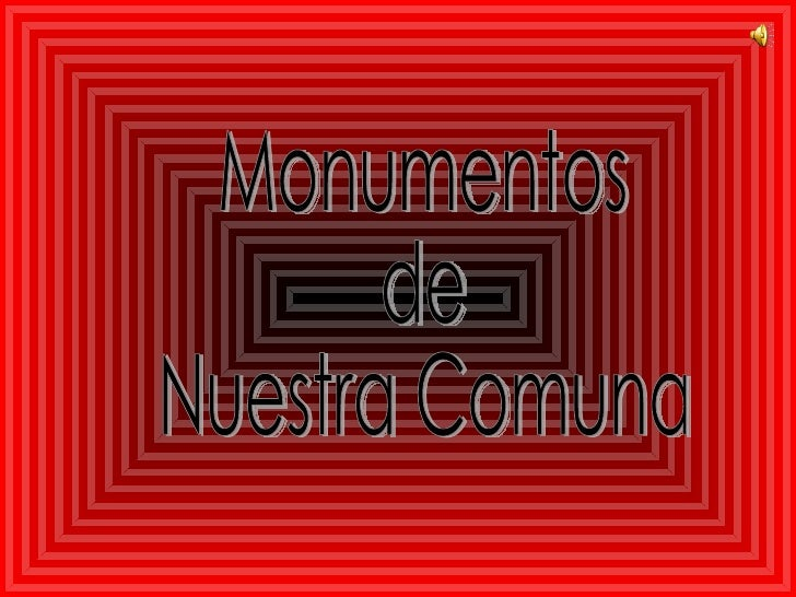 Monumentos  de  Nuestra Comuna