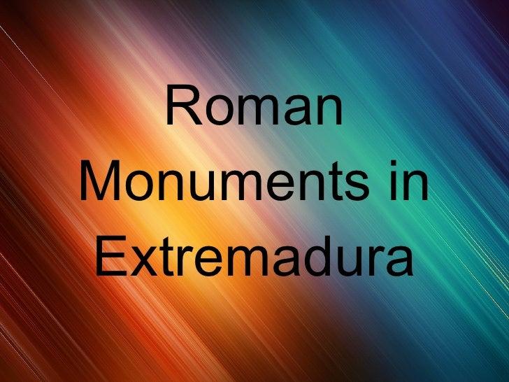 Roman Monuments in Extremadura