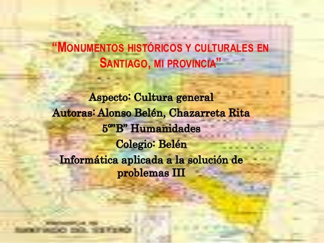 Monumentos históricos y culturales en santiago,