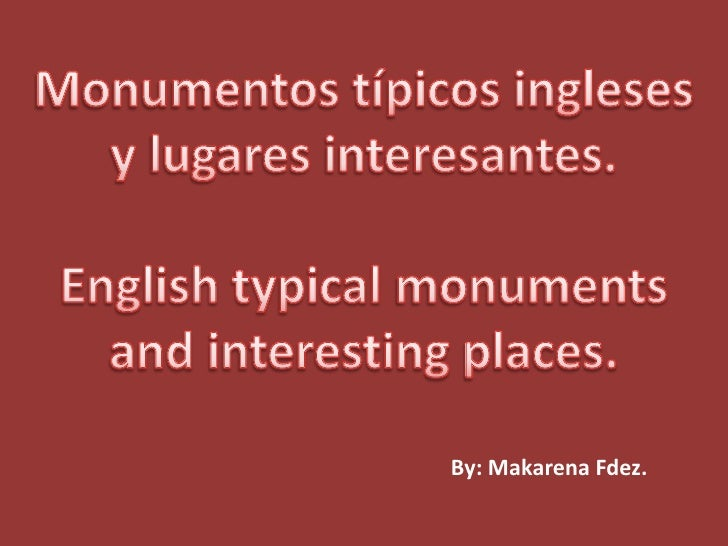 Monumentos típicos ingleses<br />y lugares interesantes.<br />Englishtypicalmonuments<br />and interesting places.<br />By...