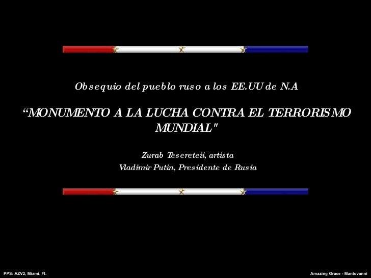 """Obsequio del pueblo ruso a los  EE.UU de N.A """"MONUMENTO A LA LUCHA CONTRA EL TERRORISMO MUNDIAL"""" Zurab Tesereteii, ar..."""