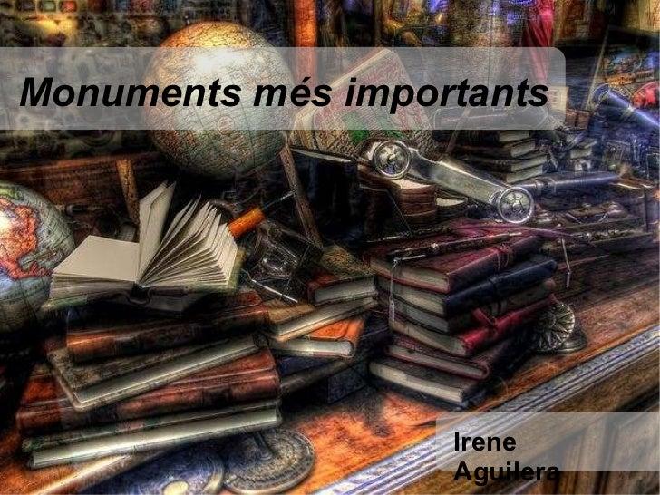 Irene Aguilera Monuments més importants
