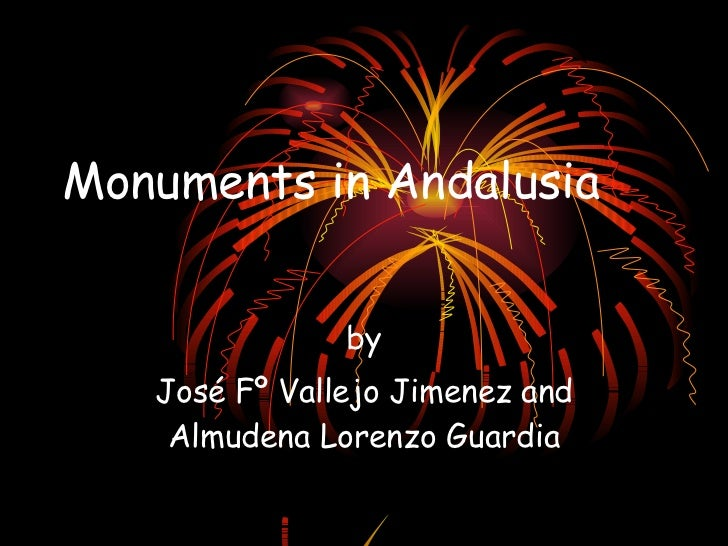 Monuments in Andalusia  by José Fº Vallejo Jimenez and Almudena Lorenzo Guardia