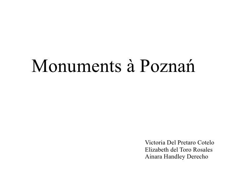 Monuments à Poznań            Victoria Del Pretaro Cotelo            Elizabeth del Toro Rosales            Ainara Handley ...