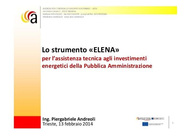 Lostrumento«ELENA» perl'assistenzatecnicaagliinvestimenti energeticidellaPubblicaAmministrazione  Ing.Piergabri...