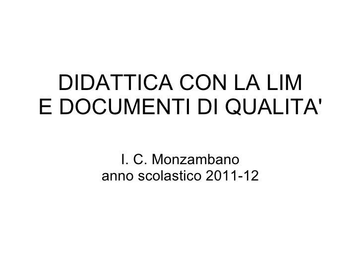 DIDATTICA CON LA LIME DOCUMENTI DI QUALITA       I. C. Monzambano     anno scolastico 2011-12
