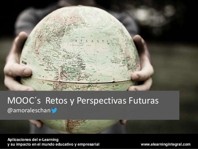 MOOC, Cursos Masivos Abiertos y Gratuitos- Retos y Oportunidades