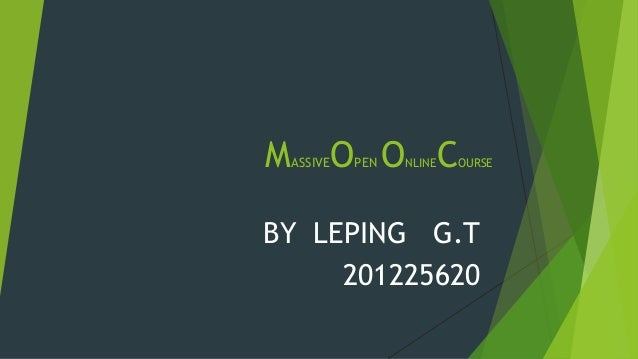 M  O O C  ASSIVE  PEN  NLINE  OURSE  BY LEPING G.T 201225620