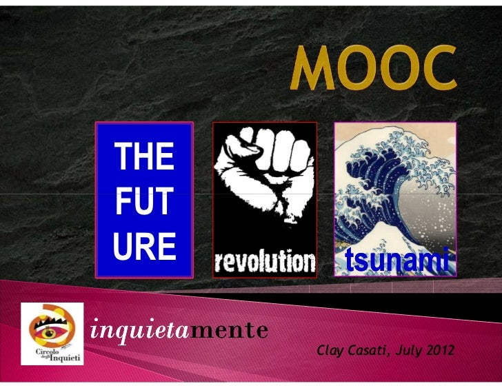 MOOC (Massive Open Online Course): il futuro? una rivoluzione? uno tsunami?