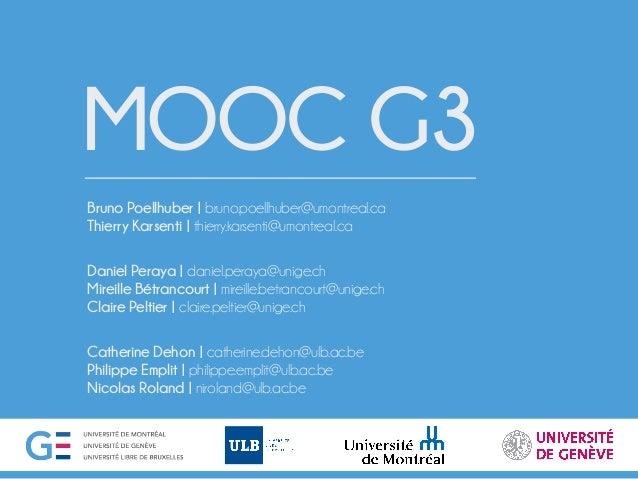 MOOC G3 Bruno Poellhuber | bruno.poellhuber@umontreal.ca Thierry Karsenti | thierry.karsenti@umontreal.ca  Daniel Peraya...