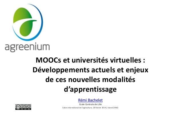 MOOCs et universités virtuelles : Développements actuelset enjeuxde ces nouvelles modalités d'apprentissage  Rémi Bachelet...