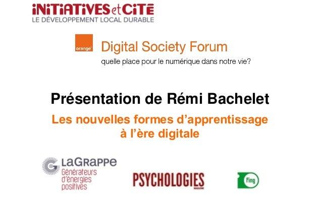 Présentation de Rémi Bachelet Les nouvelles formes d'apprentissage à l'ère digitale