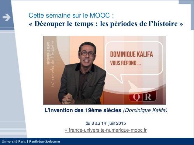 Université Paris 1 Panthéon-Sorbonne Cette semaine sur le MOOC : « Découper le temps : les périodes de l'histoire » L'inve...