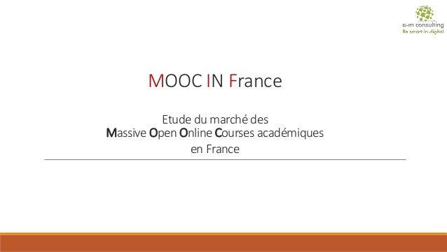MOOC IN FranceEtude du marché des Massive Open Online Courses académiques en France