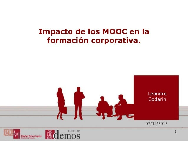Impacto de los MOOC en la  formación corporativa.                        Leandro                        Codarin           ...