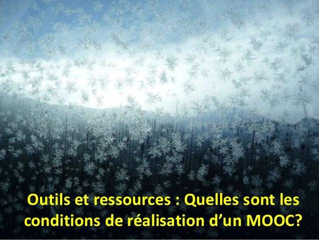 Outils et ressources : Quelles sont lesconditions de réalisation d'un MOOC?