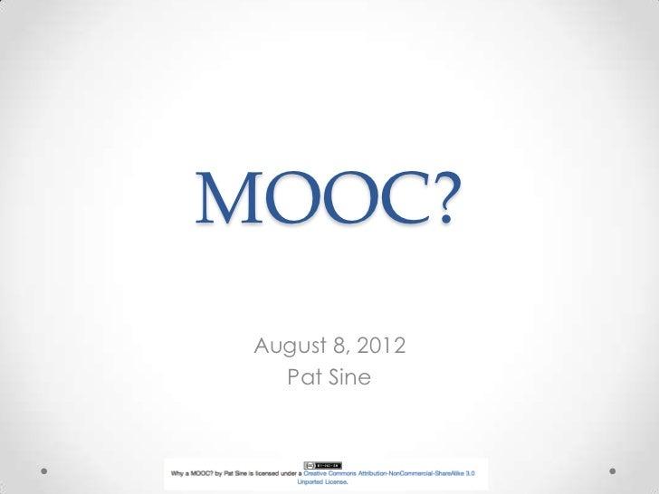 MOOC? August 8, 2012   Pat Sine