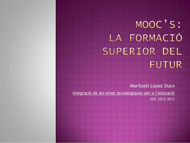 Meritxell López DuceIntegració de les eines tecnològiques per a l'educació                                        UOC 2012...