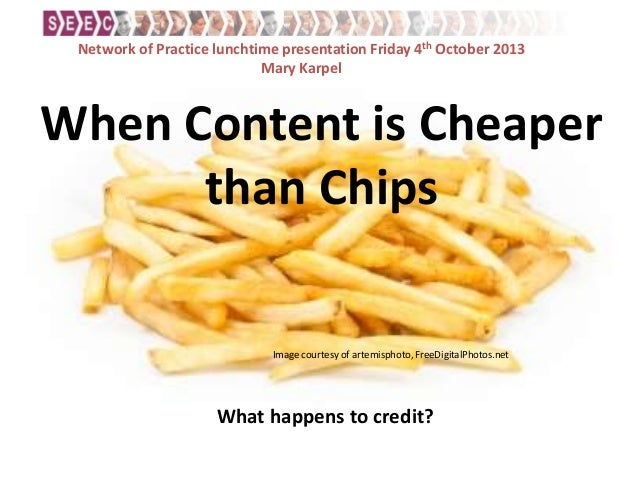 When Content is Cheaper than Chips What happens to credit? Image courtesy of artemisphoto, FreeDigitalPhotos.net Network o...