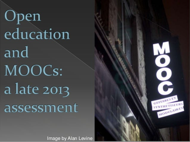 Open education and MOOCs: a quick assessment from late 2013
