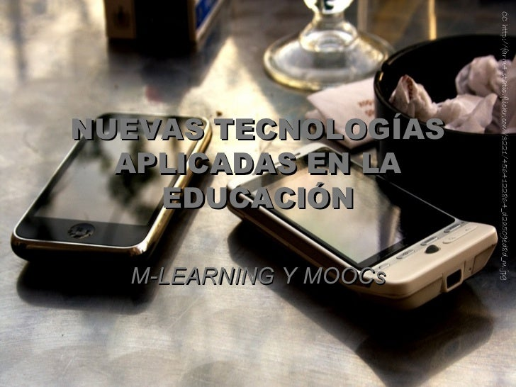 CC http://farm4.static.flickr.com/3221/4564122864_d2a509ed8d_m.jpg                       NUEVAS TECNOLOGÍAS               ...