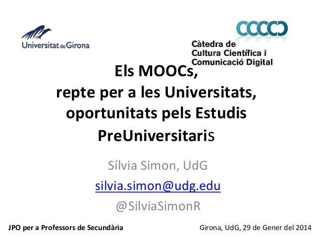 Els  MOOCs,     repte  per  a  les  Universitats,   oportunitats  pels  Estudis   PreUniversitaris ...