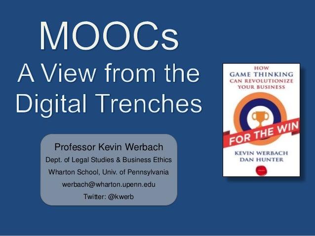 Professor Kevin WerbachDept. of Legal Studies & Business EthicsWharton School, Univ. of Pennsylvaniawerbach@wharton.upenn....