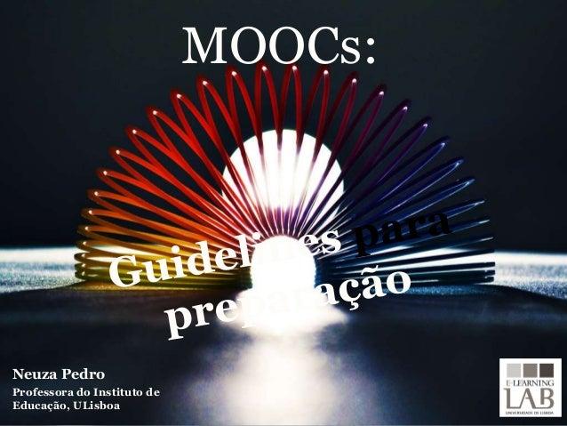 Neuza Pedro Professora do Instituto de Educação, ULisboa MOOCs: