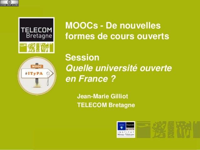 MOOCs - De nouvelles            formes de cours ouverts            Session            Quelle université ouverte           ...