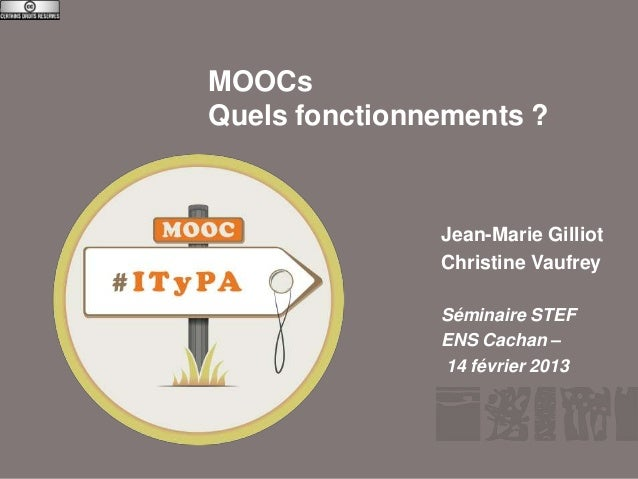 MOOCs               Quels fonctionnements ?                              Jean-Marie Gilliot                              C...