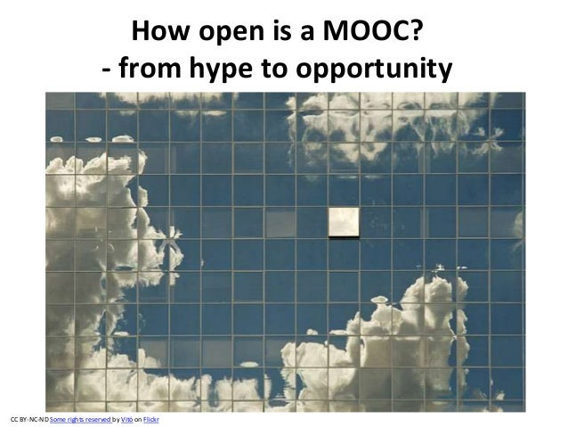 How open is a MOOC? - from hype to opportunity CC BY-NC-ND Some rights reserved by Vitó on Flickr
