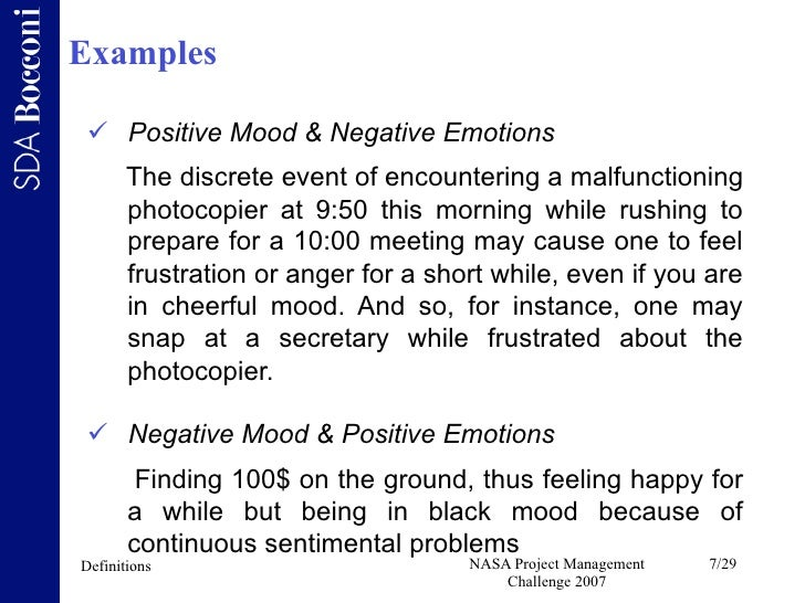 do the positive effects of emotions Happiness counteracts negative emotions happiness is one antidote to rage optimism can be an antidote to fear and cynicism joy is the opposite of misery humor defuses a desire for vengeance positive and negatives emotions can't exist at the same moment in time embracing one negates the other.