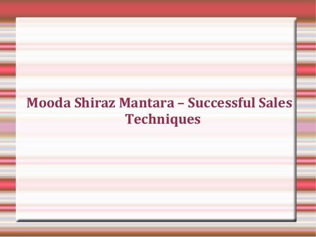 Mooda Shiraz Mantara  Successful Sales Techniques. Corporations Service Company. Associates In Human Resources. Fashion Colleges California Ga Criminal Law. Electric Cars Available Now Hp Press Release. Eureka Springs School Of The Arts. Laser Birthmark Removal Savings Interst Rates. Cheap Insurance San Diego Market Mutual Funds. Vendors That Destroy Paper Health Records