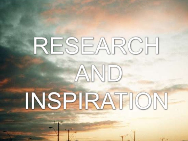 RESEARCH<br /> AND INSPIRATION<br />