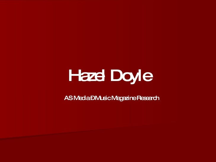 Hazel Doyle AS Media – Music Magazine Research