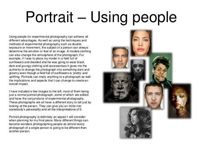 Portrait – Using people Using people for experimental photography can achieve all different advantages. As well as using t...